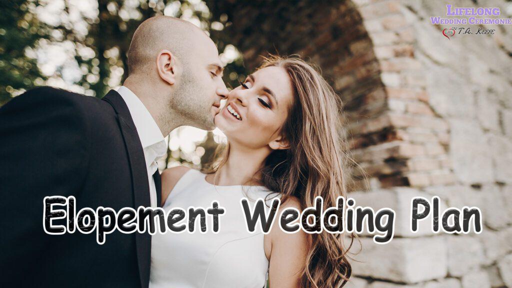 Elopement Wedding Plan