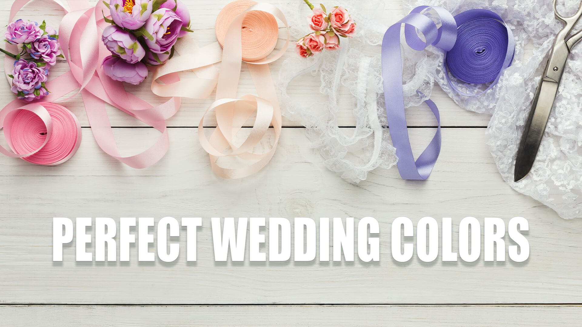 Perfect Wedding Colors