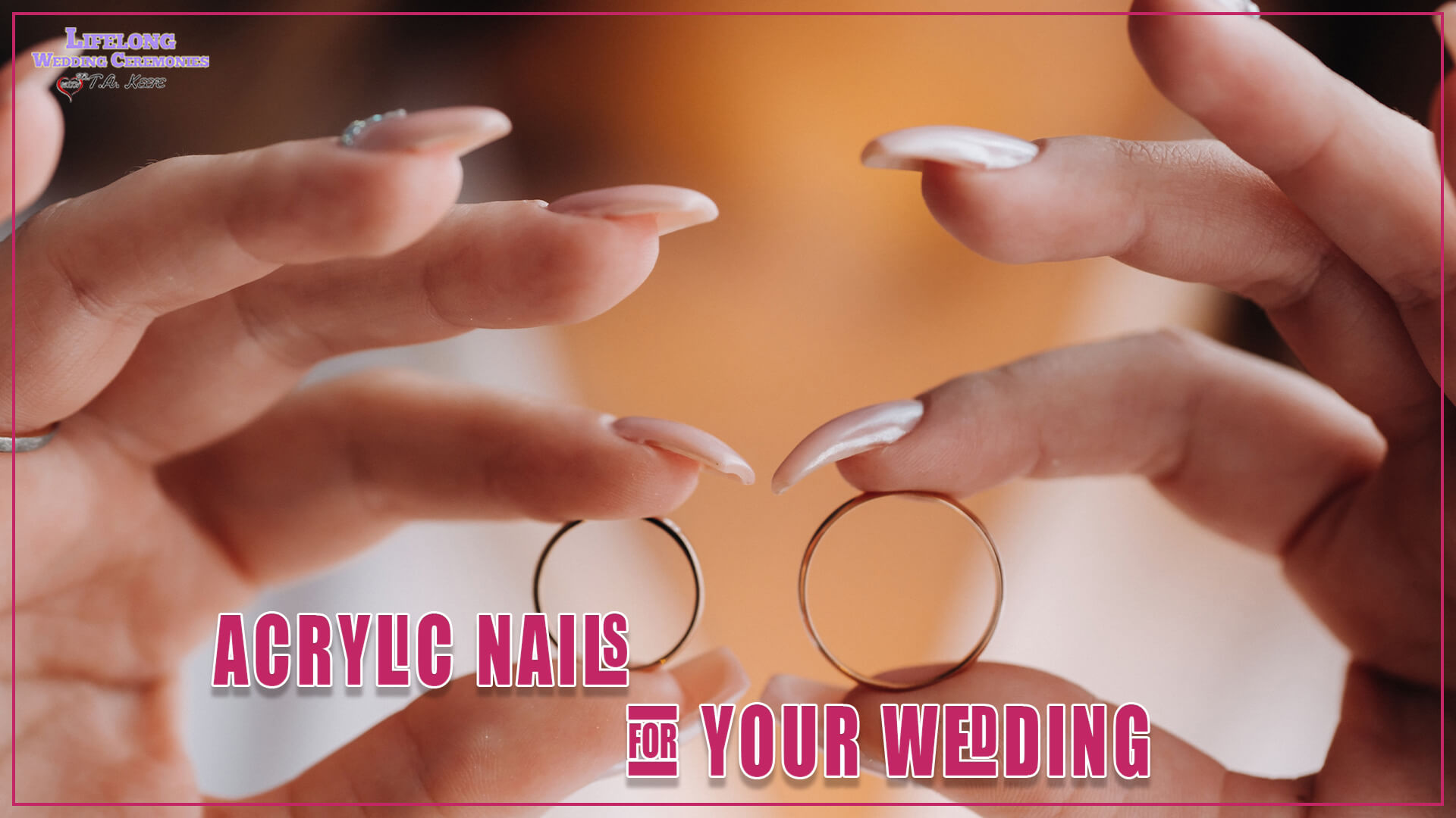 Acrylic Nails for Your Wedding