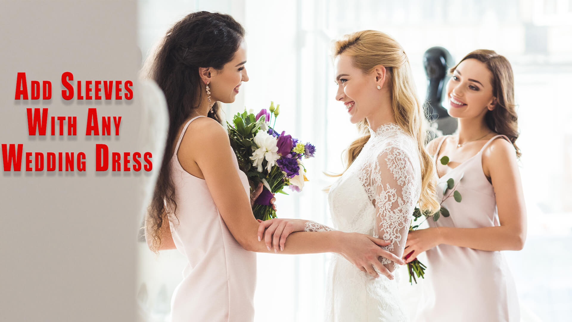 Add Sleeves with Any Wedding Dress