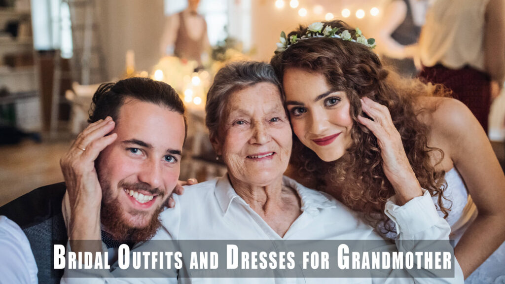 Bridal Outfits and Dresses for Grandmother